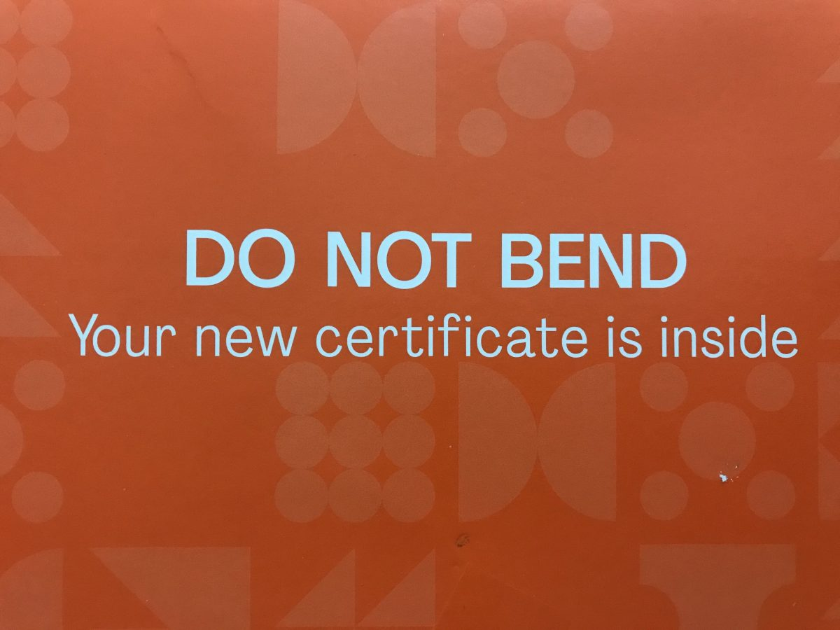 do not bend, your new certificate is inside